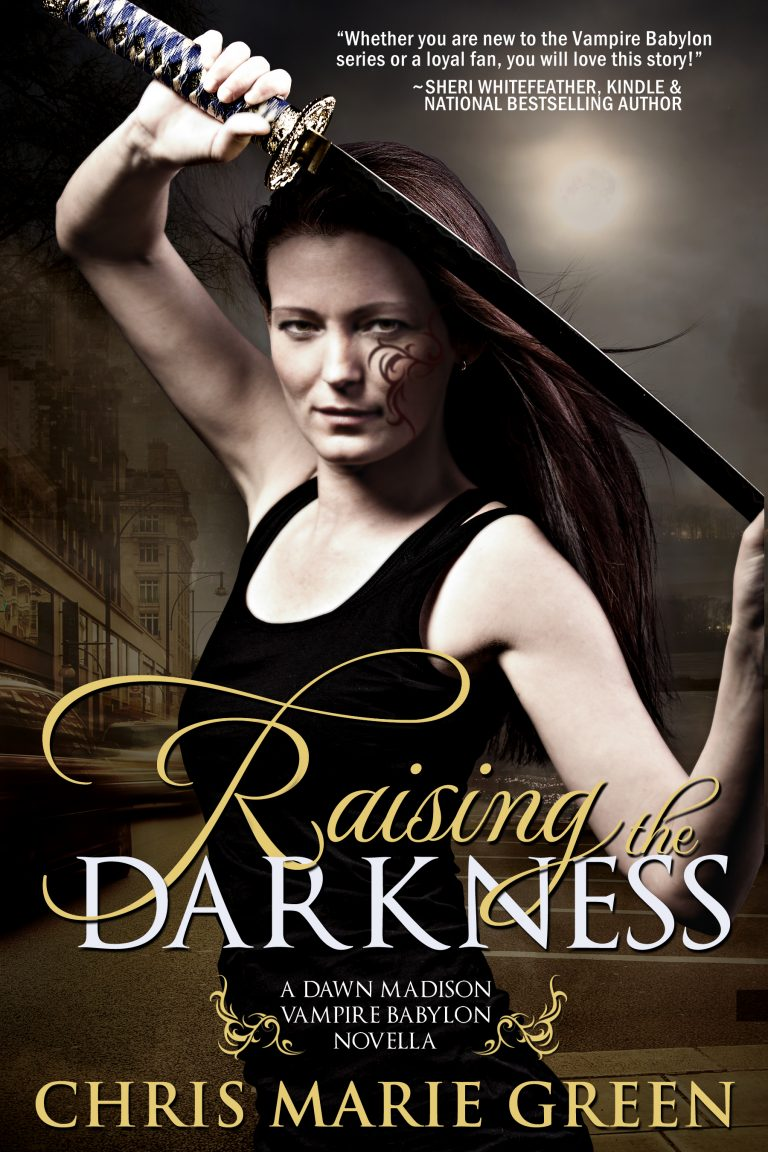 NEW RELEASE: Raising the Darkness by Chris Marie Green