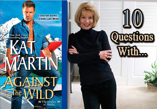 INTERVIEW: 10 Questions With…Kat Martin!