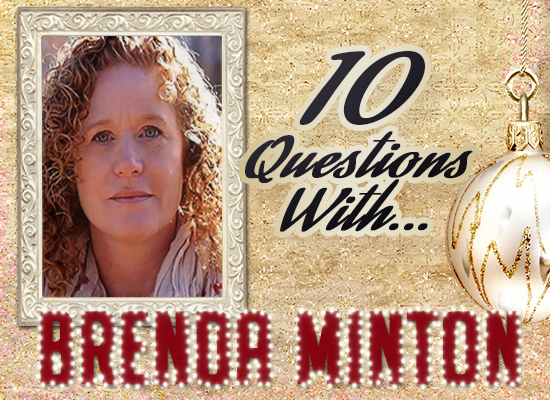 INTERVIEW: 10 Question With… Brenda Minton