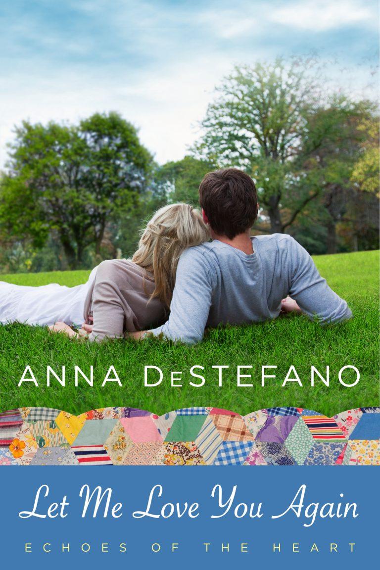 BOOK BLAST: Anna DeStefano's LET ME LOVE YOU AGAIN