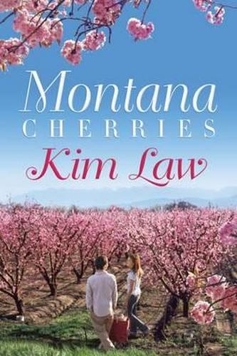 GUEST BLOG: Montana Cherries by Kim Law