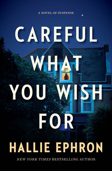 3.5 Stars: CAREFUL WHAT YOU WISH FOR by Hallie Ephron