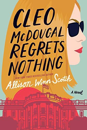 NEW RELEASE: CLEO MCDOUGAL REGRETS NOTHING by Allison Winn Scotch
