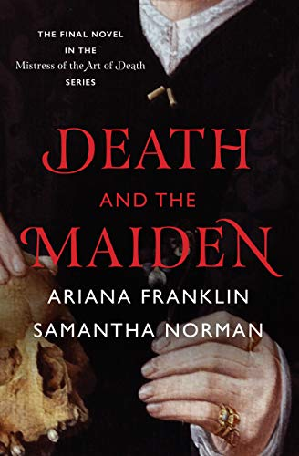 4-1/2 STAR REVIEW: DEATH AND THE MAIDEN by Ariana Franklin and Samantha Norman