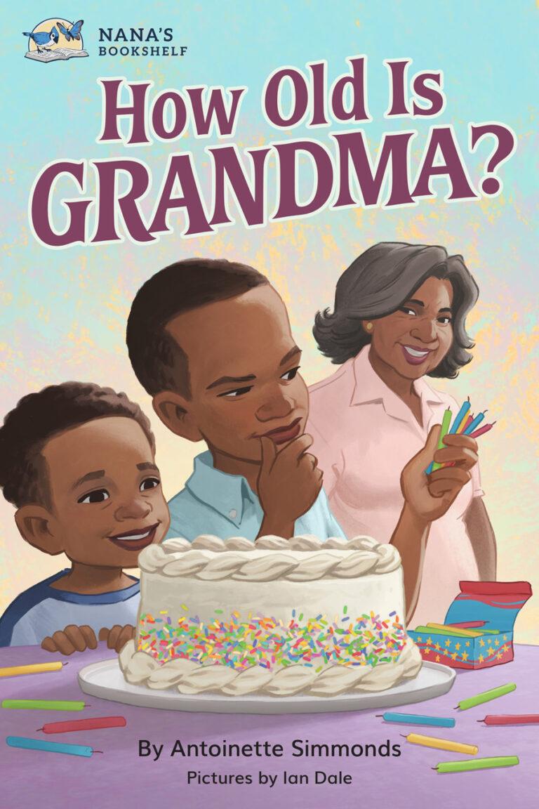 BOOK BLAST: HOW OLD IS GRANDMA? by Antoinette Simmonds
