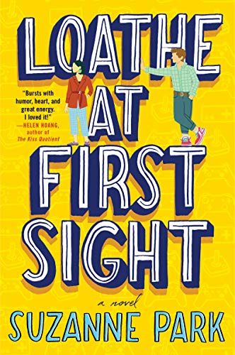 NEW RELEASE: LOATHE AT FIRST SIGHT by Suzanne Park