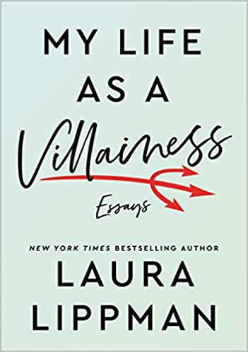 NEW RELEASE: MY LIFE AS A VILLAINESS by Laura Lippman