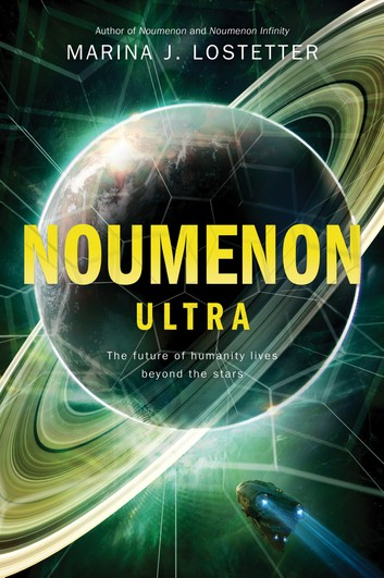 NEW RELEASE: NOUMENON ULTRA by Marina J. Lostetter