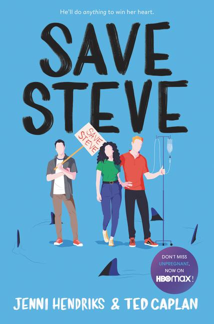 NEW RELEASE: SAVE STEVE by Jenni Hendriks and Ted Caplan