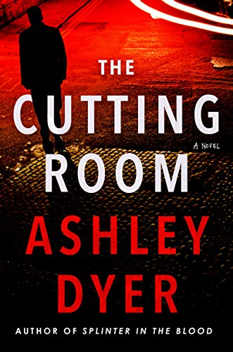 NEW RELEASE: THE CUTTING ROOM by Ashley Dyer