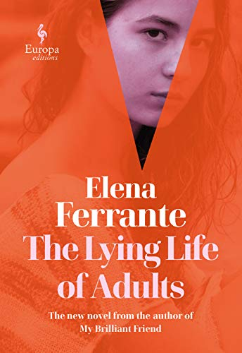 NEW RELEASE: THE LYING LIFE OF ADULTS by Elena Ferrante