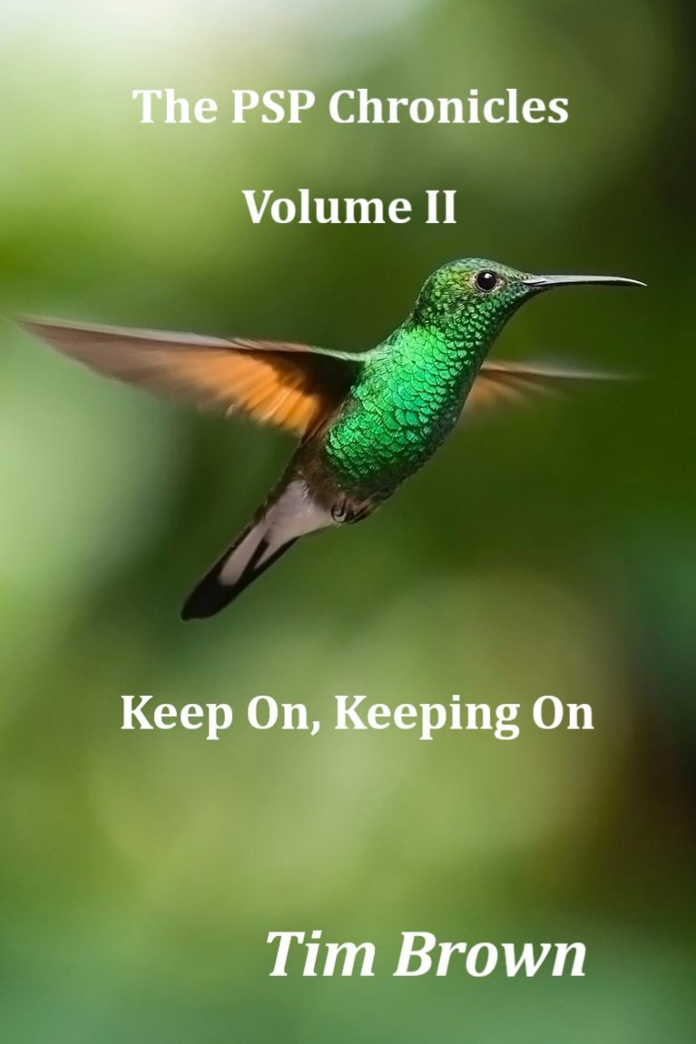 GUEST BLOG: THE PSP CHRONICLES VOLUME III-KEEP ON, KEEPING ON By Tim Brown and Giveaway