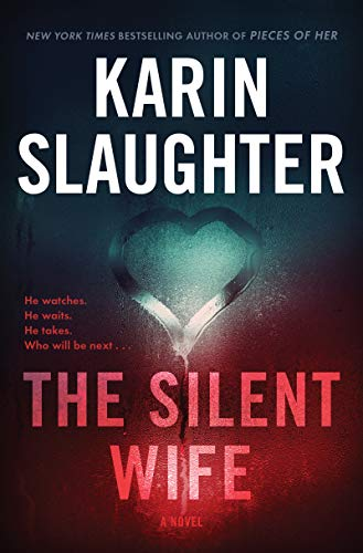 NEW RELEASE: THE SILENT WIFE by Karen Slaughter