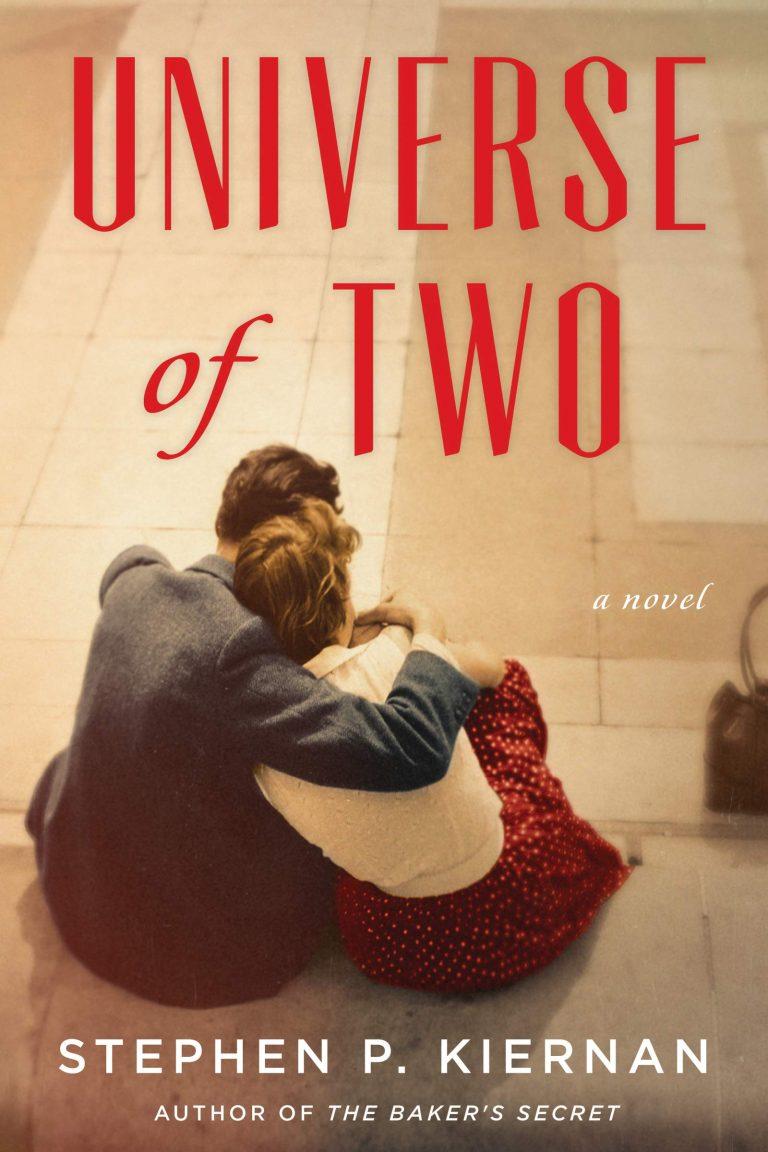 NEW RELEASE: UNIVERSE OF TWO by Stephen P. Kiernan