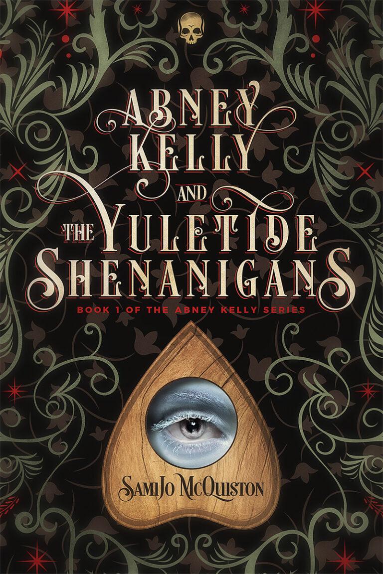 GUEST BLOG: My Inspiration for ABNEY KELLY & THE YULETIDE SHENANIGANS by SamiJo McQuiston