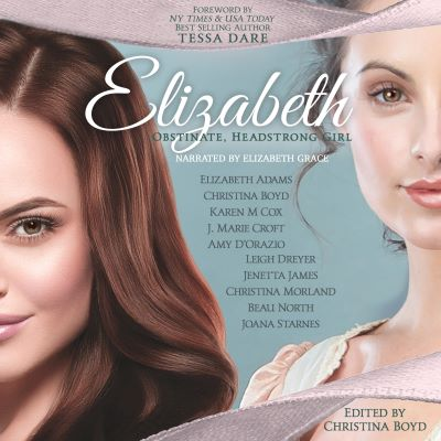 AUDIO EXCERPT: ELIZABETH: OBSTINATE HEADSTRONG GIRL By The Quill Collective