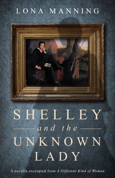 4-STAR REVIEW: SHELLEY AND THE UNKNOWN LADY by Lona Manning