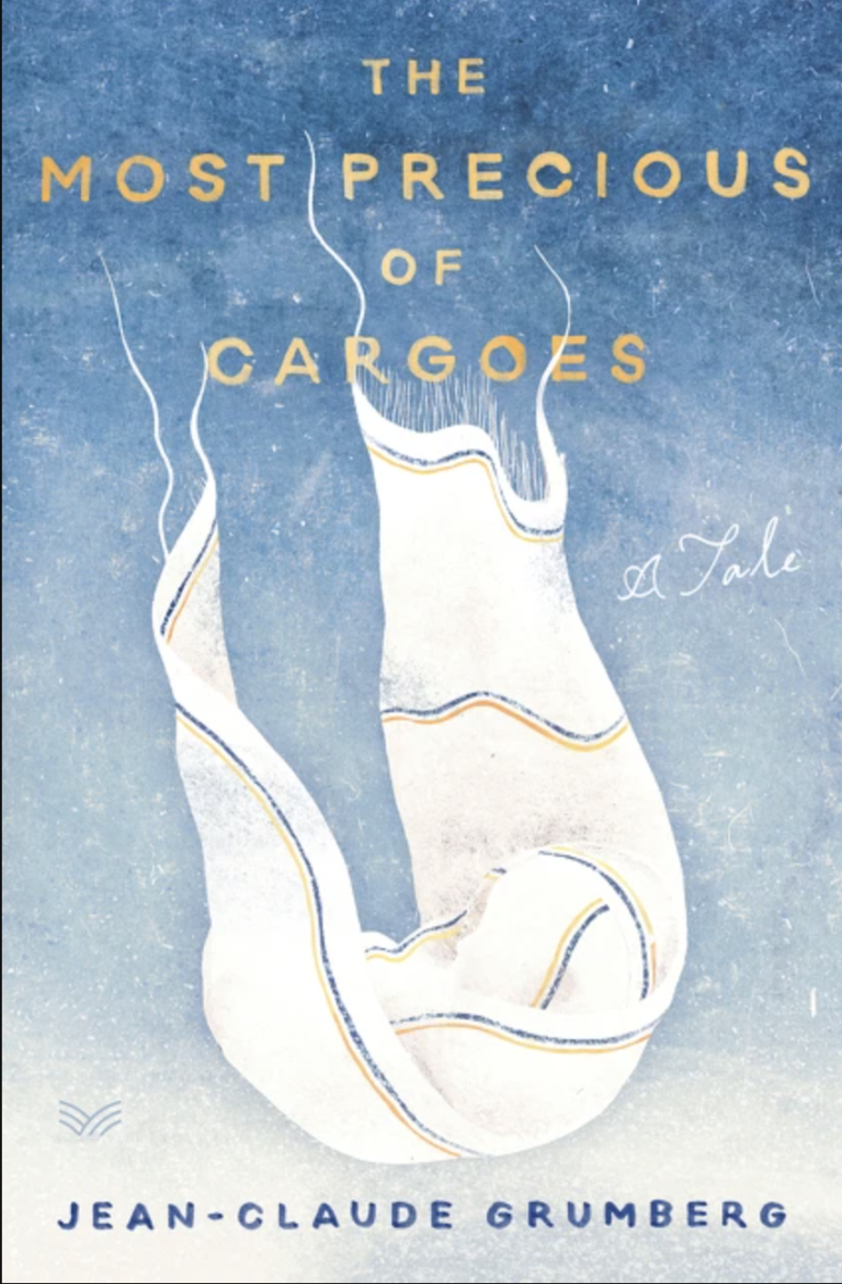 NEW RELEASE: THE MOST PRECIOUS OF CARGOES By Jean-Claude Grumberg