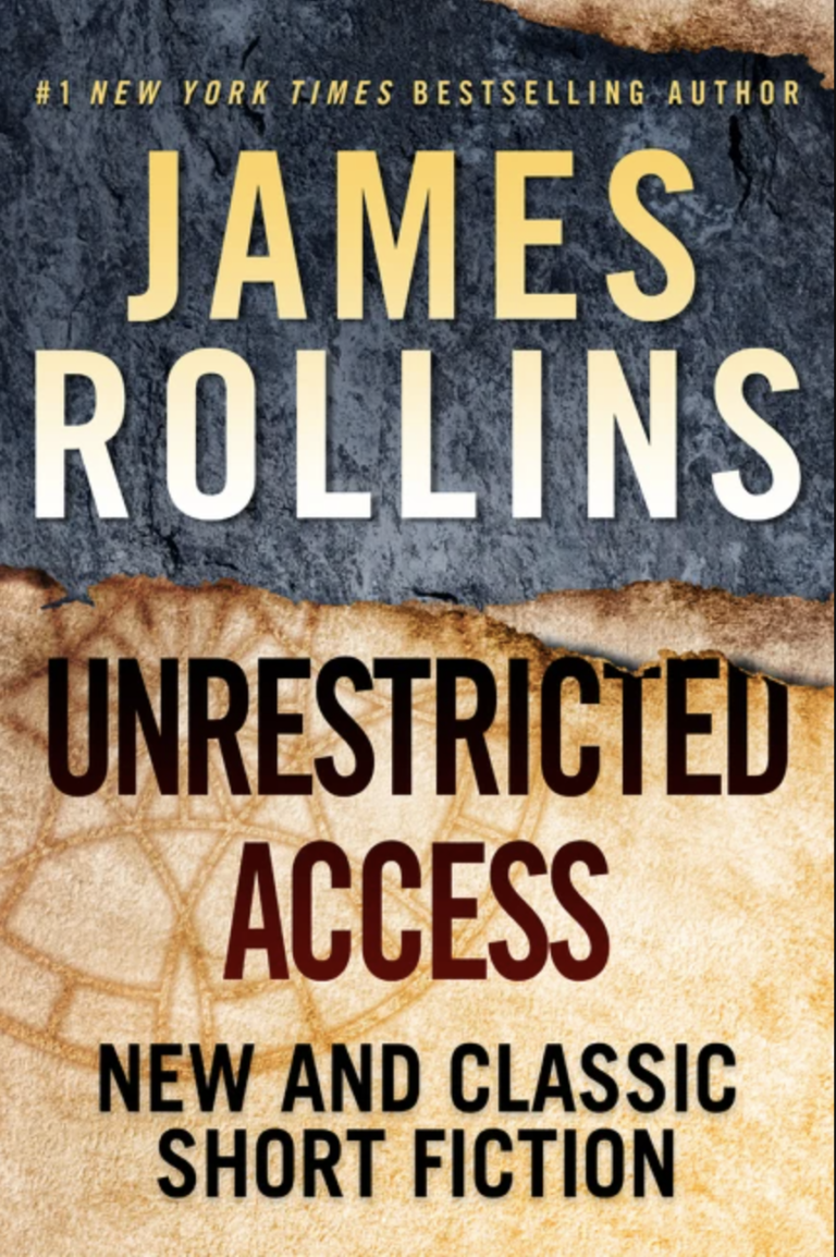 NEW RELEASE: UNRESTRICTED ACCESS By James Rollins