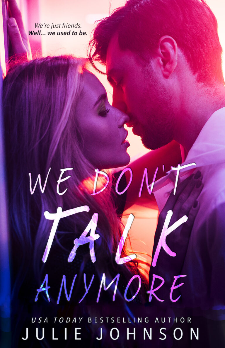 COVER REVEAL: WE DON'T TALK ANYMORE by Julie Johnson