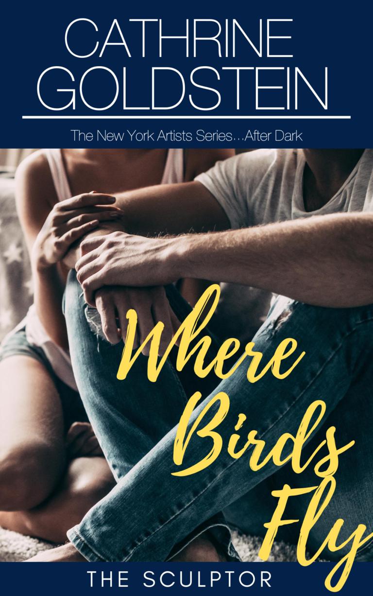 BOOK BLAST: Where Birds Fly: The Sculptor by Cathrine Goldstein