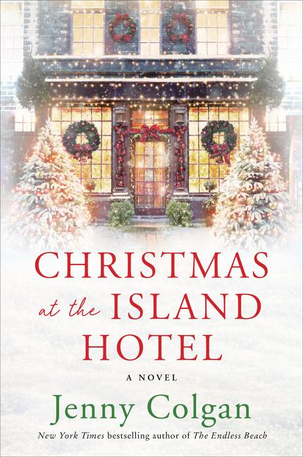 NEW RELEASE: CHRISTMAS AT THE ISLAND HOTEL by Jenny Colgan