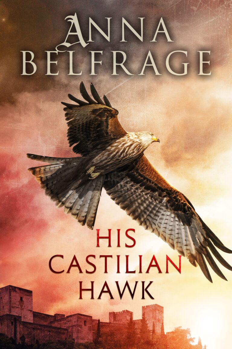 5 STAR REVIEW: HIS CASTILIAN HAWK by Anna Belfrage