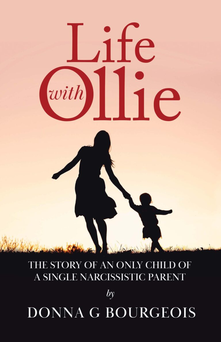 BOOK BLAST: LIFE WITH OLLIE: The Story of An Only Child of a Single Narcissistic Parent by Donna Bourgeois