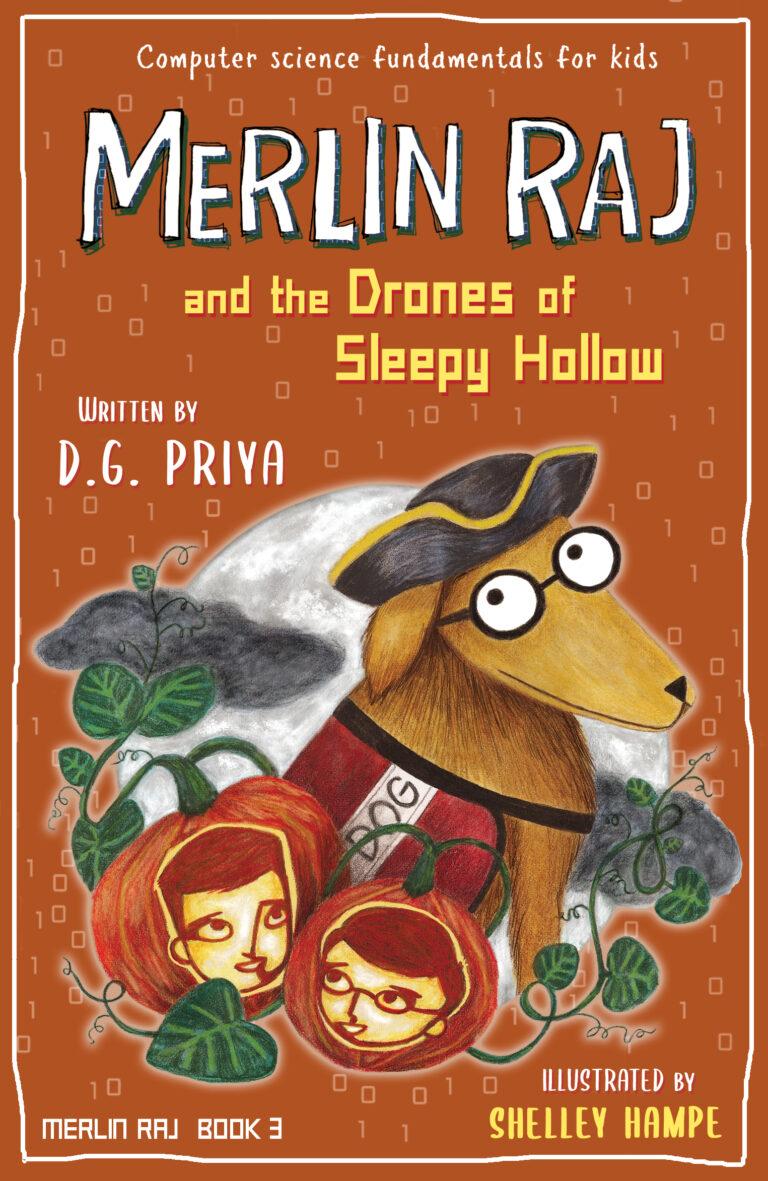 BOOK BLAST: MERLIN RAJ AND THE DRONES OF SLEEPY HOLLOW by Priya Ardis