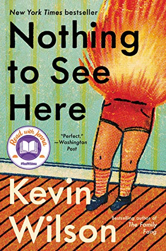 NEW RELEASE: NOTHING TO SEE HERE by Kevin Wilson