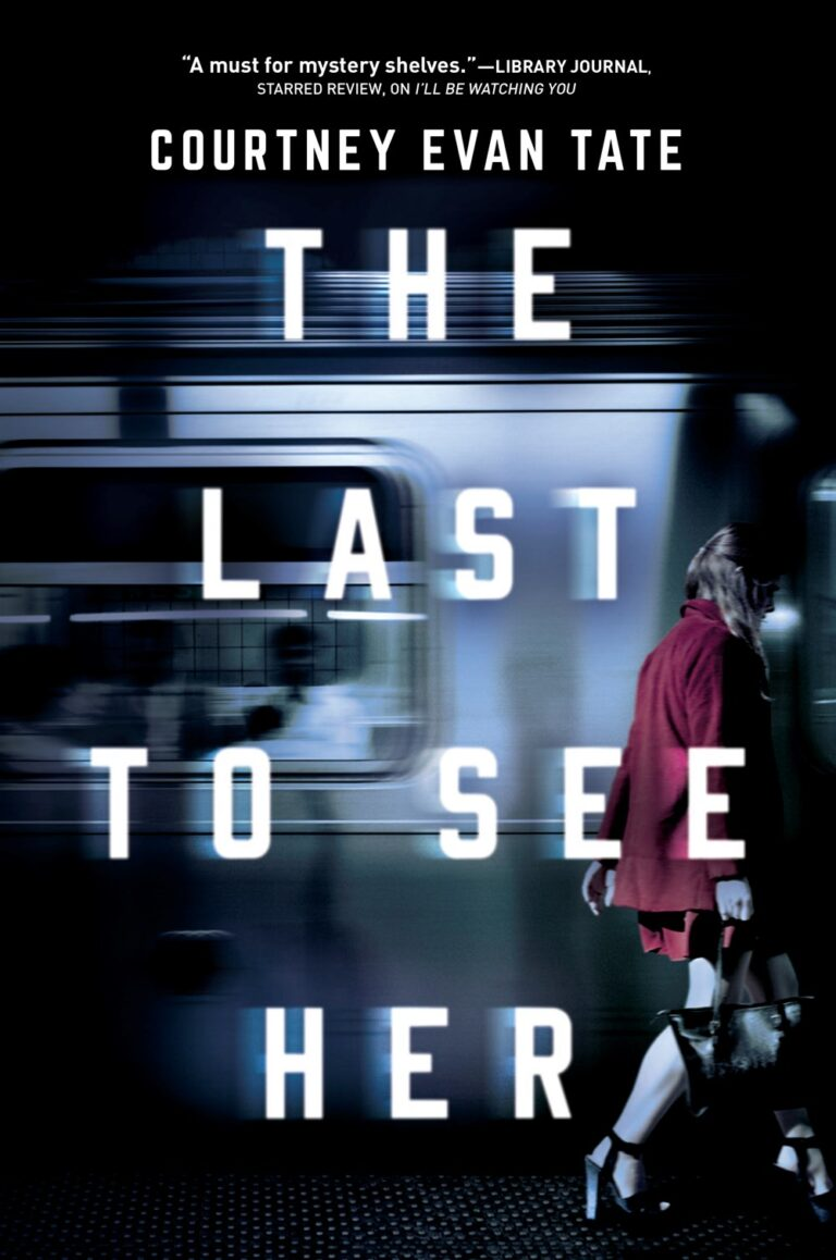 NEW RELEASE: THE LAST TO SEE HER by Courtney Evan Tate