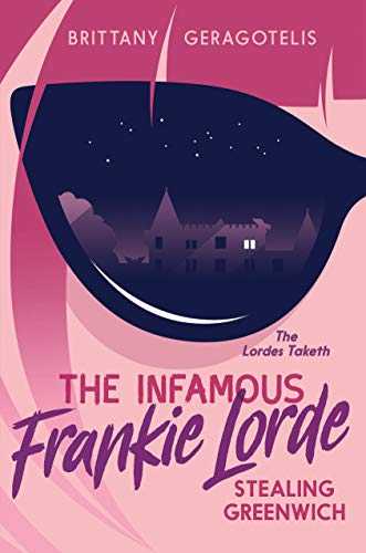 BOOK BLAST: THE INFAMOUS FRANKIE LORDE by Brittany Geragotelis