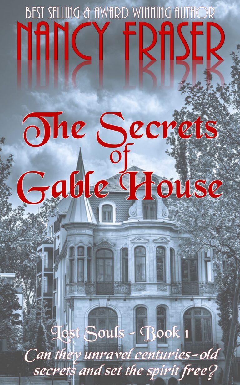 BOOK BLAST: THE SECRETS OF GABLE HOUSE by Nancy Fraser