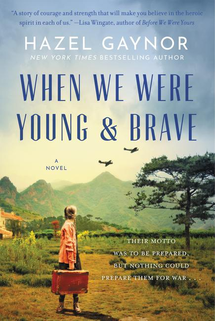 NEW RELEASE: WHEN WE WERE YOUNG & BRAVE by Hazel Gaynor