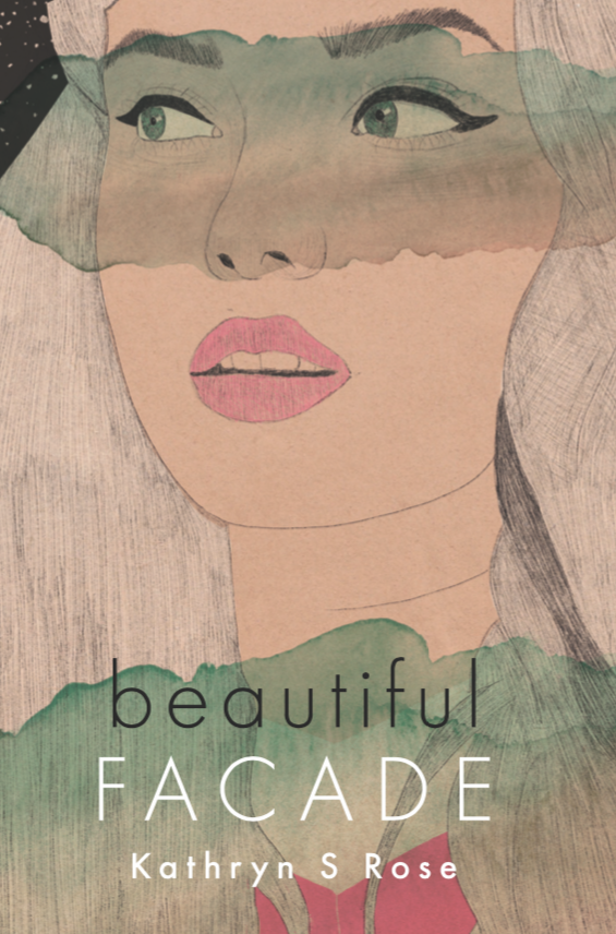 COVER REVEAL: BEAUTIFUL FACADE by Kathryn S Rose