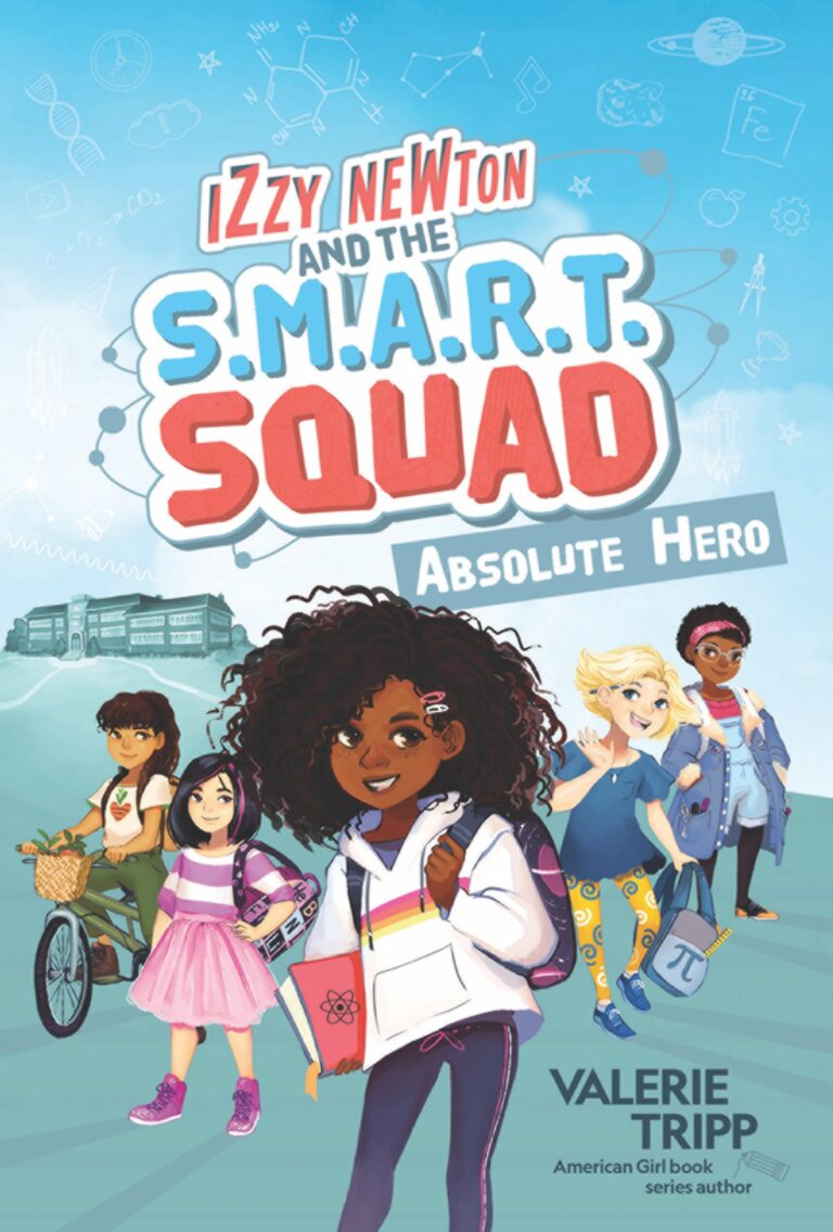 BOOK BLAST: Izzy Newton and the S.M.A.R.T. Squad: Absolute Hero by Valerie Tripp
