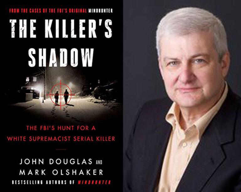 INTERVIEW: Mark Olshaker on THE KILLER'S SHADOW: The FBI's Hunt for a White Supremacist Serial Killer