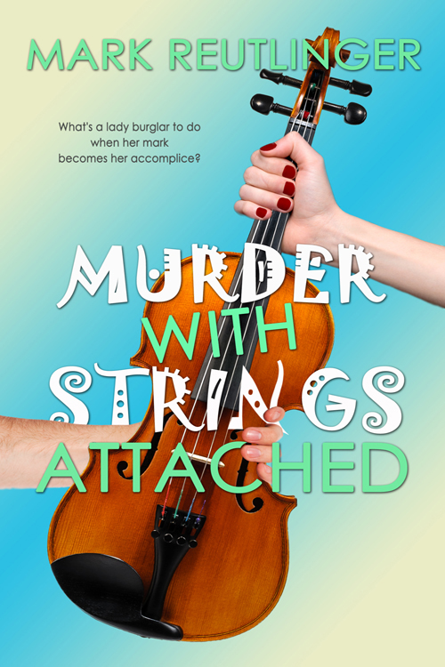 4 STAR REVIEW: MURDER WITH STRINGS ATTACHED by Mark Reutlinger