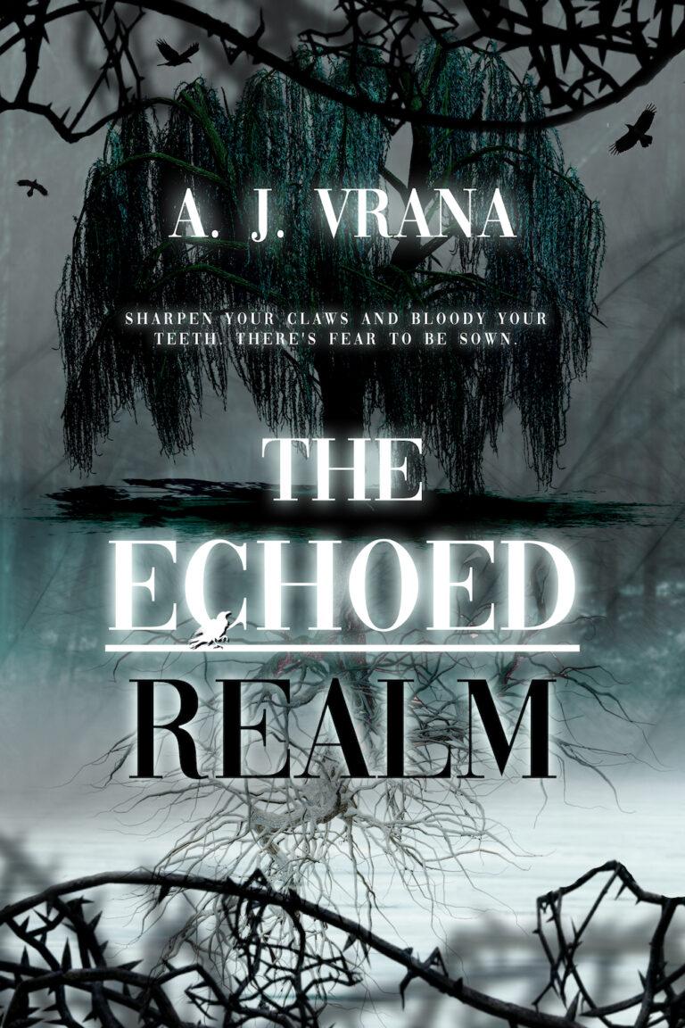 BOOK BLAST: THE ECHOED REALM by A.J. Vrana