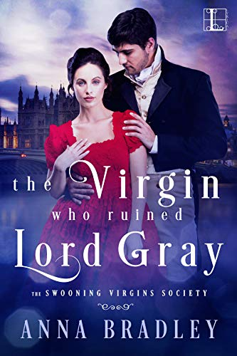 5 STAR REVIEW: THE VIRGIN WHO RUINED LORD GRAY By Anna Bradley