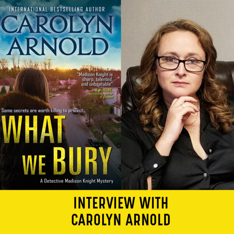 INTERVIEW: Carolyn Arnold on WHAT WE BURY