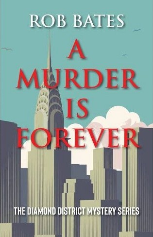 BOOK BLAST: A MURDER IS FOREVER by Rob Bates