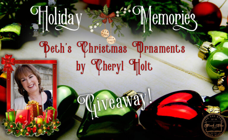 HOLIDAY MEMORIES: Beth's Christmas Ornaments by Cheryl Holt