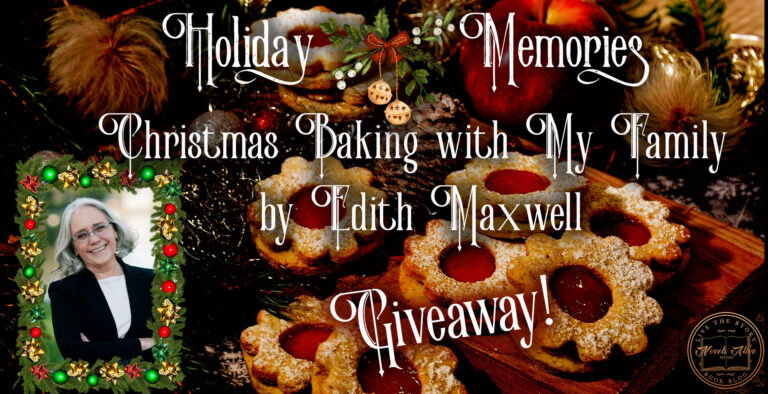 HOLIDAY MEMORIES: Christmas Baking with My Family by Edith Maxwell
