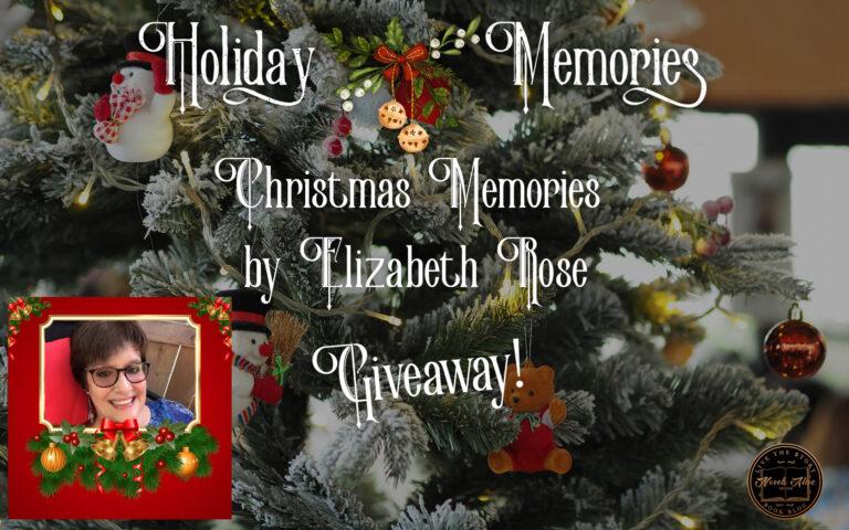 HOLIDAY MEMORIES: Christmas Memories by Elizabeth Rose