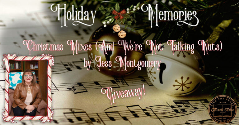 HOLIDAY MEMORIES: Christmas Mixes (And We're Not Talking Nuts) by Jess Montgomery