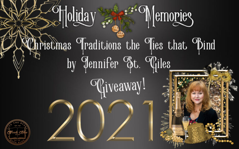 HOLIDAY MEMORIES: Christmas Traditions the Ties that Bind by Jennifer St. Giles