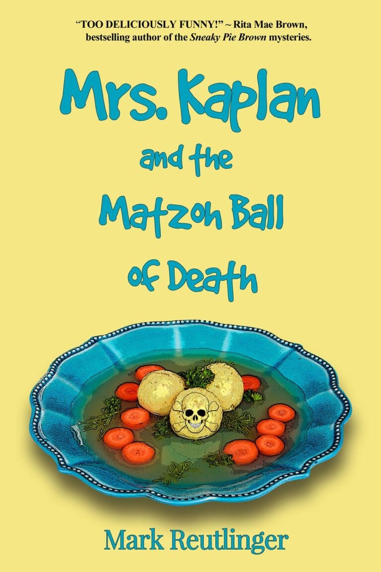 5 STAR REVIEW: MRS. KAPLAN AND THE MATZOH BALL OF DEATH by Mark Reutlinger