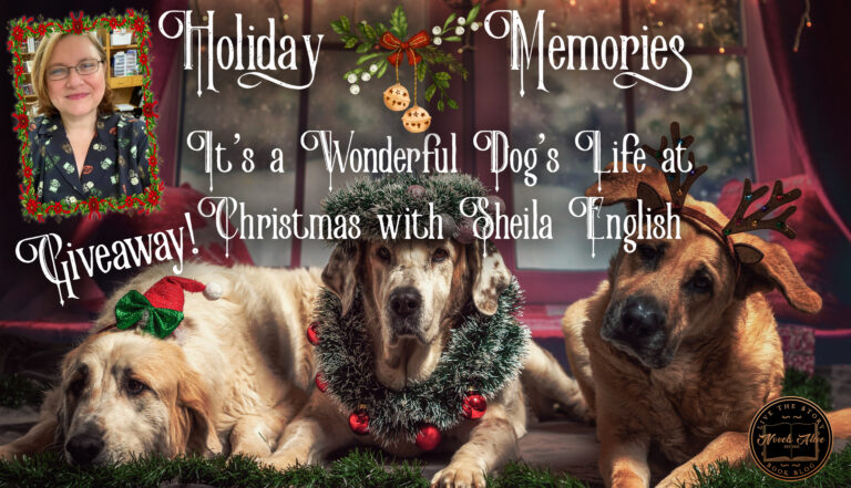 HOLIDAY MEMORIES: It's a Wonderful Dog's Life at Christmas with Sheila English