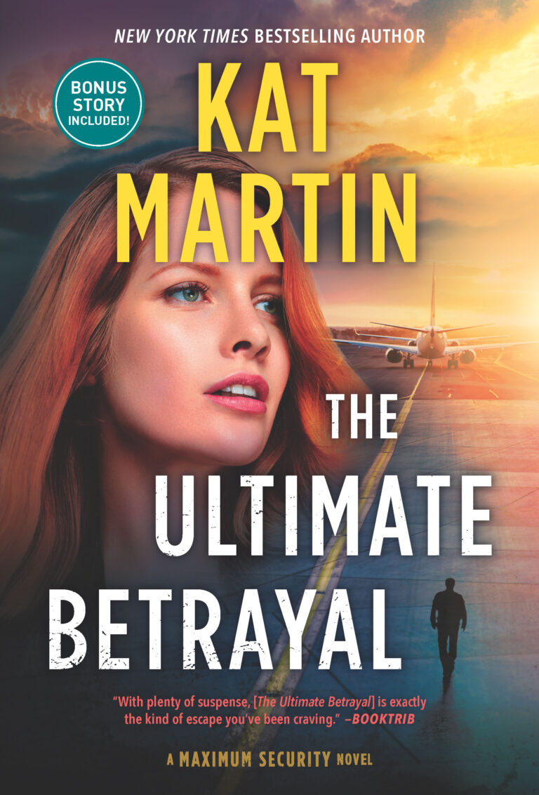 BOOK BLAST: THE ULTIMATE BETRAYAL by Kat Martin Plus Giveaway!
